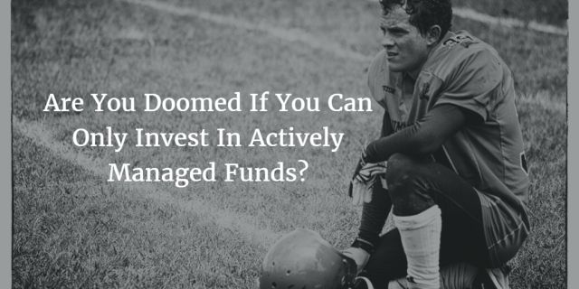 What If You Invest In Actively Managed Funds?