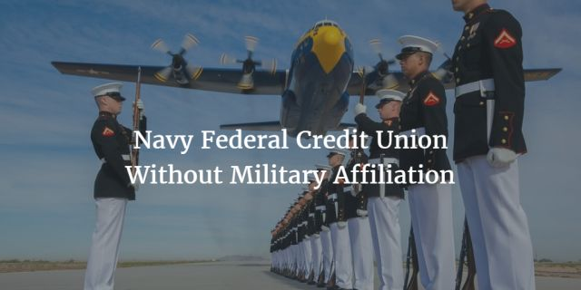 Joining Navy Federal Credit Union Without Military Affiliation