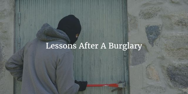 Lessons After A Burglary: Physical Security